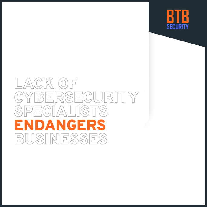Lack of Cybersecurity Specialists Endangers Businesses